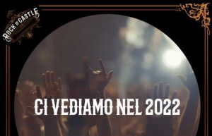ROCK THE CASTLE 2021: festival rinviato al 2022