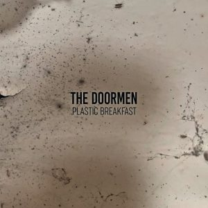 The Doormen -  Plastic Breakfast (MiaCameretta Records, 2019) di Gianni Vittorio