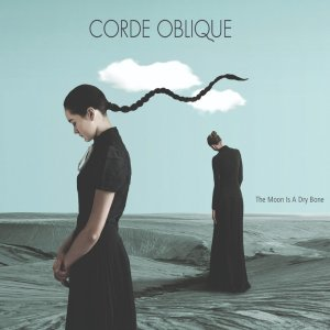 Corde Oblique - The Moon is a Dry Bone (Dark Vinyl Records, 2020) di Giuseppe Grieco