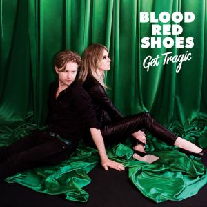 Blood Red Shoes - Get Tragic (Jazz Life, 2019) di Giuseppe Grieco