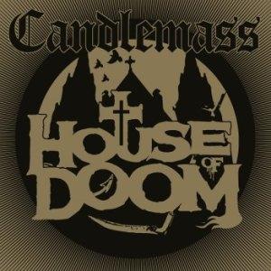 Candlemass - House of Doom (Napalm Records, 2018) di Giuseppe Grieco