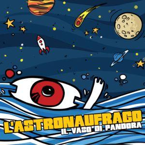 Il Vaso Di Pandora – L'astronaufrago (Autoproduzione, 2019) di Giuseppe Grieco