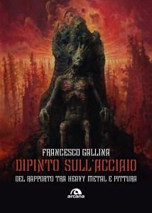 """FRANCESCO GALLINA: esce il suo nuovo libro """"Dipinto Sull'Acciaio"""""""