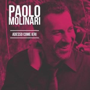 Paolo Molinari – Adesso come ieri (Autoproduzione, 2018) di Paolo Guidone