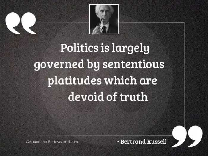 Politics is largely governed by...   Inspirational Quote by Bertrand Russell