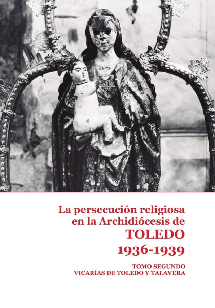 Libro sobre la persecución religiosa en Toledo entre 1936 y 1939