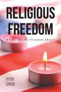 Ryan Snow: Religious Freedom What's All the Freedom About - Book cover