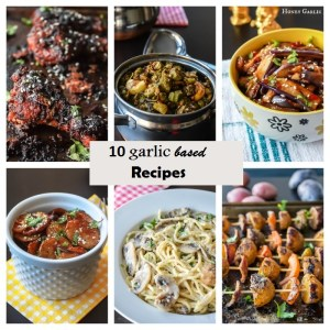 10 Garlic Based Recipes
