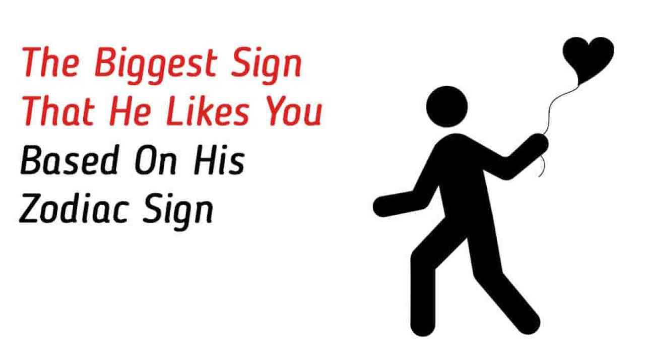 The Biggest Sign That He Likes You Based On His Zodiac Sign
