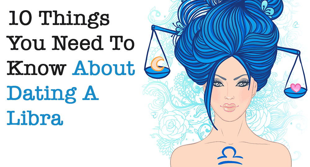 10 things to know about dating a libra