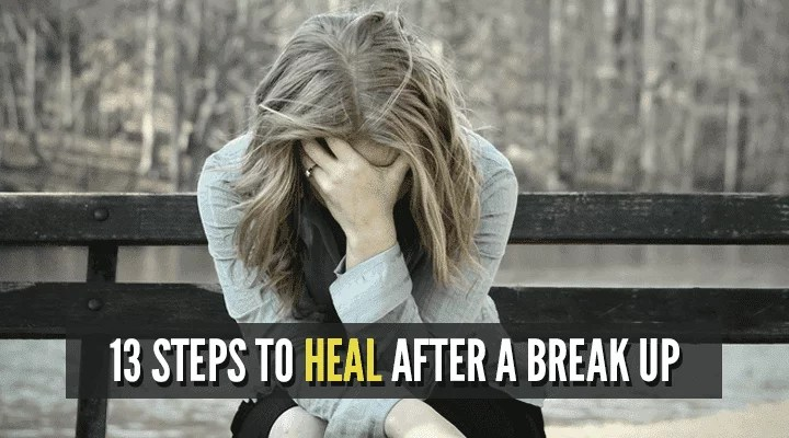 13 steps to heal after a break up