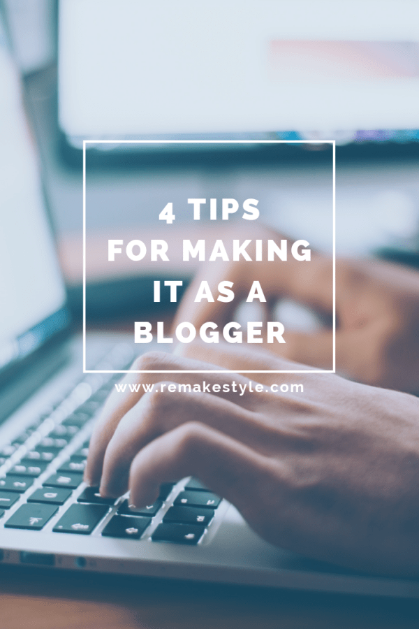 4 Tips for Making It as a Blogger