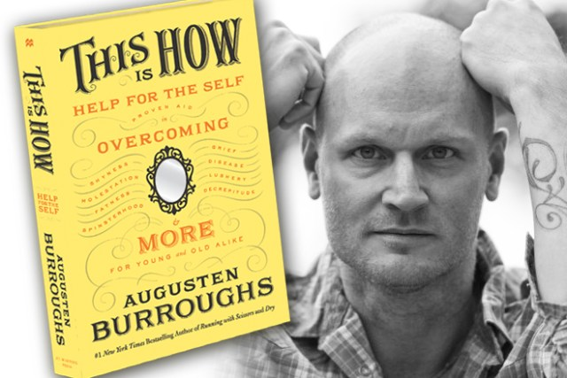Augusten Burroughs and This is How