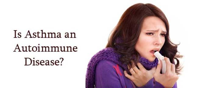 Is Asthma an Autoimmune Disease