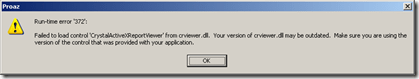 Run-time error 372 Failed to load control 'CrystalActiveReportViewer' from crviewer.dll. Your version of crviewer.dll may be outdated. Make sure you are using the control that was provided with your application