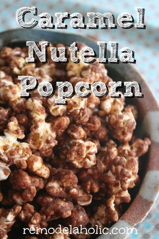 Caramel Nutella Popcorn Recipe | Remodelaholic.com #recipe #nutella #caramel #popcorn @Remodelaholic