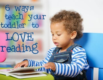6 Ways Teach Your Toddler To Love Reading