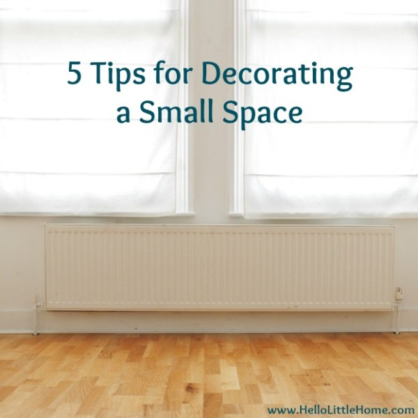 11-22 tips for decorating a small space, Hello Little Home