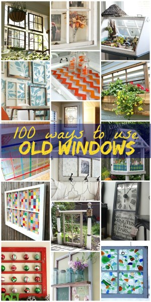 100 Ways to Use Old Windows on Remodelaholic
