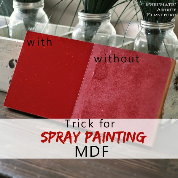 tips for spray painting MDF - Pneumatic Addict Furniture via @Remodelaholic