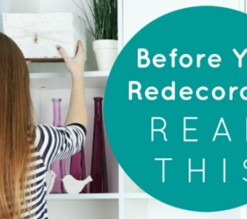 4 Questions You Need to Answer Before You Redecorate