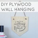 DIY Plywood Hand Lettered Wall Hanging