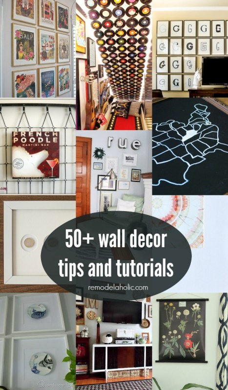 50+ ideas, tips, and tutorial for decorating your walls @Remodelaholic