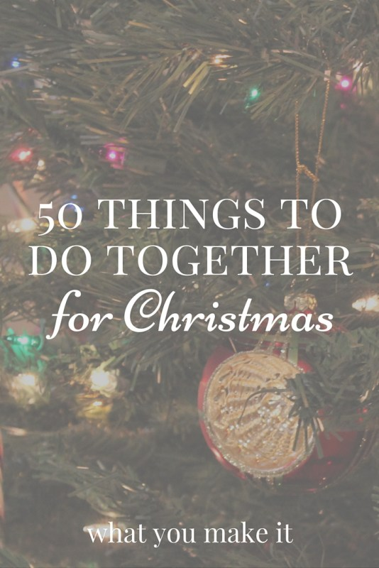 Christmas family togetherness ideas WhatYouMakeItBlog