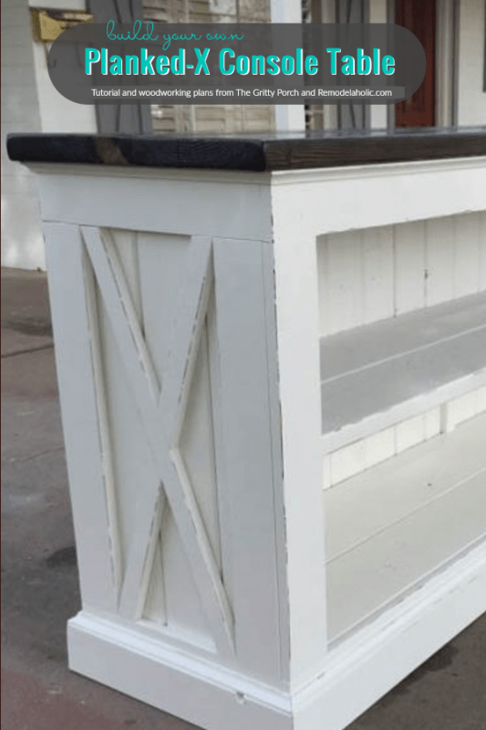 DIY Planked X Farmhouse Console, Woodworking Plans, The Gritty Porch On Remodelaholic