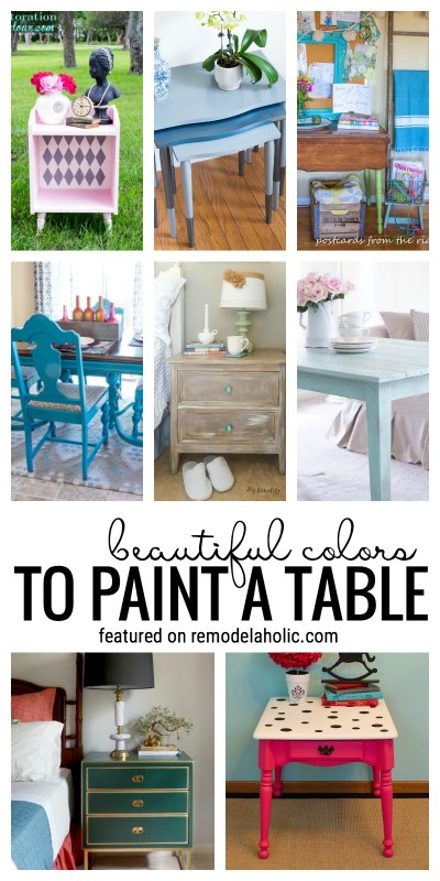 Need a way to add some color to a room without painting the walls? Paint a table instead. All colors of the rainbow are perfect for someone's table. These are some of our favorites. Beautiful Colors to Paint a Table via remodelaholic.com