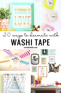 20 Ways To Decorate With Washi Tape Remodelaholic