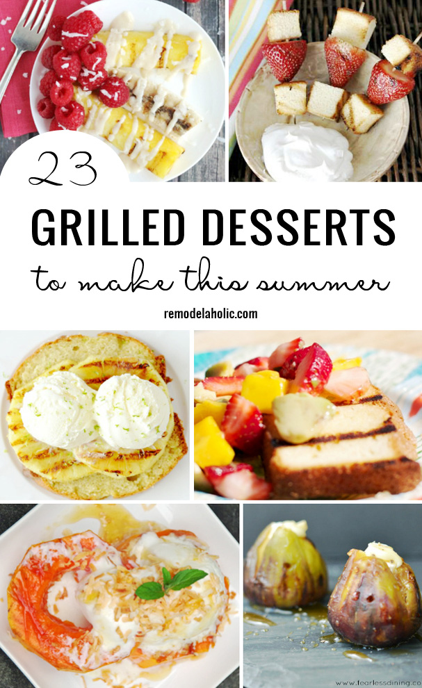 Enjoy grilling season with some sweet treats made on the grill. 23 Grilled Desserts to Make this Summer featured on Remodelaholic.com