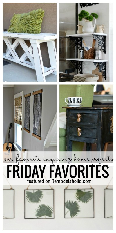 Our Favorite Inspiring Home Projects Featured On Friday Favorites On Remodelaholic.com