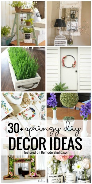 Dress Your Home Up For Spring With These 30+ Springy DIY Decor Ideas Featured On Remodelaholic.com