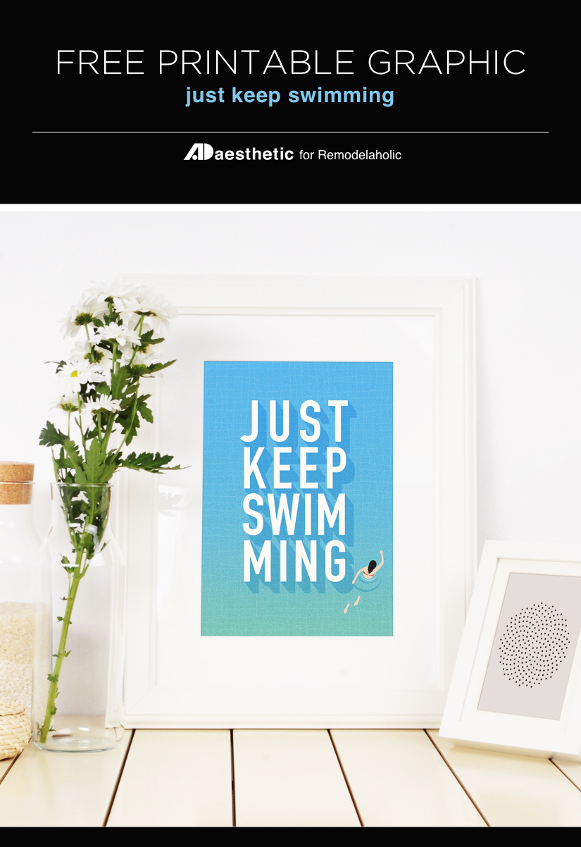 Free Printable Graphic • Just Keep Swimming • AD Aesthetic For  Remodelaholic • Vertical