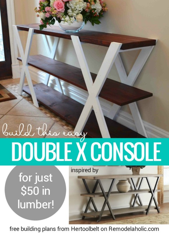 Free Building Plan For This Easy Double X Console Table @Remodelaholic Crop