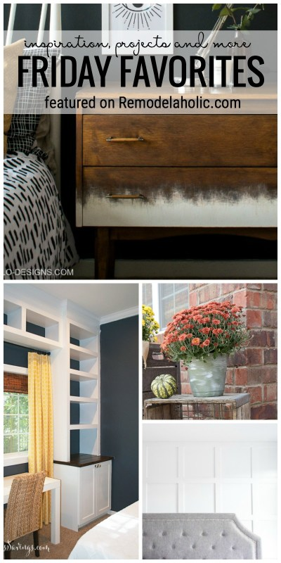 It's Time For Some DIY Inspiration, Projects, And More For Friday Favorites Featured On Remodelaholic.com