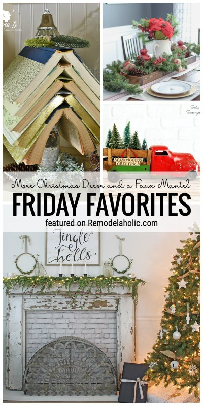 Add a little more Christmas cheer with these great ideas! More Christmas Decor and a Faux Mantel featured on Friday Favorites at Remodelaholic.com