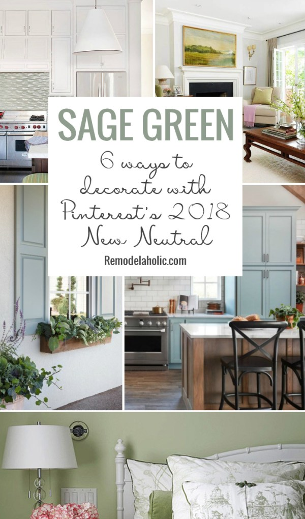 Sage Green: 6 Ways To Decorate Your Home With Pinterest's 2018 New Neutral Color Trend #Remodelaholic