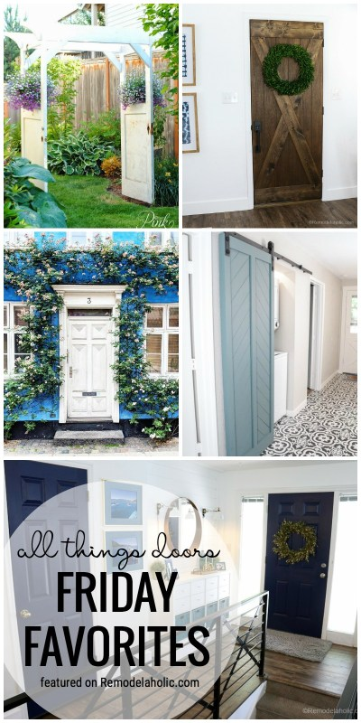 Doors, Doors And More Doors! We Love All Sorts, Colors, And Sizes. See All Of The Beautiful Doors Featured On Remodelaholic.com For Friday Favorites.