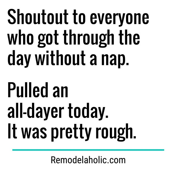 Pulled An All Dayer Meme Remodelaholic.com