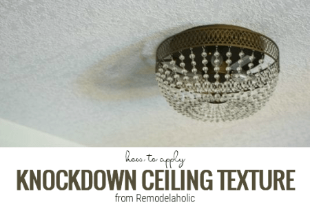 How To Apply Knockdown Ceiling Texture From Remodelaholic