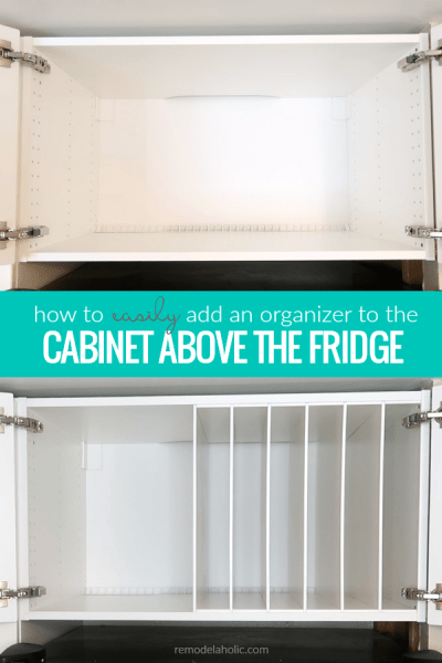 How To Add An Over The Fridge Cabinet Organizer To An IKEA Cabinet #remodelaholic