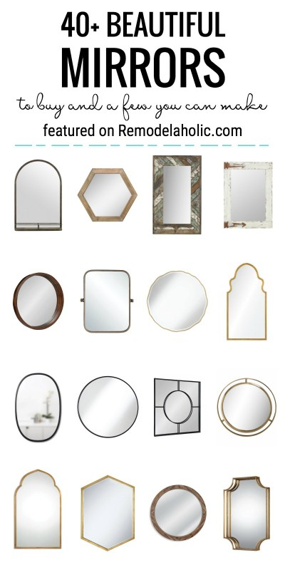Make A Room Look Bigger And Brighter With The Help Of A Gorgeous Mirror. We Are Sharing 40+ Beautiful Mirrors To Buy And A Few You Can DIY On Remodelaholic.com
