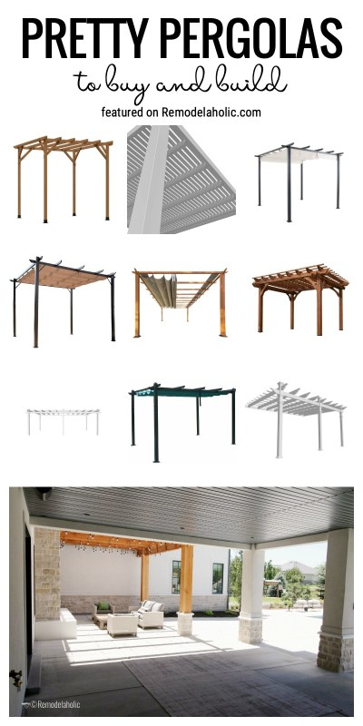 Pretty Pergolas To Buy And Build Featured On Remodelaholic.com