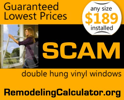 189 dollar vinyl replacement windows scam