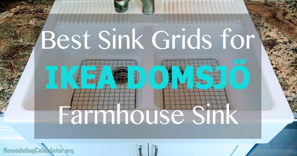 Best Sink Grids For Ikea Domsjo Farmhouse Sink Remodeling Cost Calculator