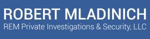 Robert Mladinich Private Investigator