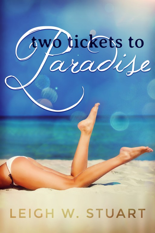 Two Tickets to Paradise by Leigh W. Stuart | Cover Design by Render Compose