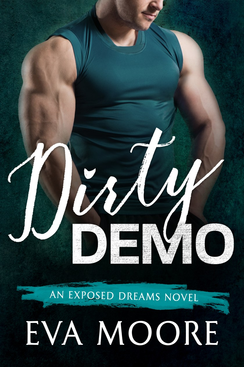 Dirty Demo by Eva Moore